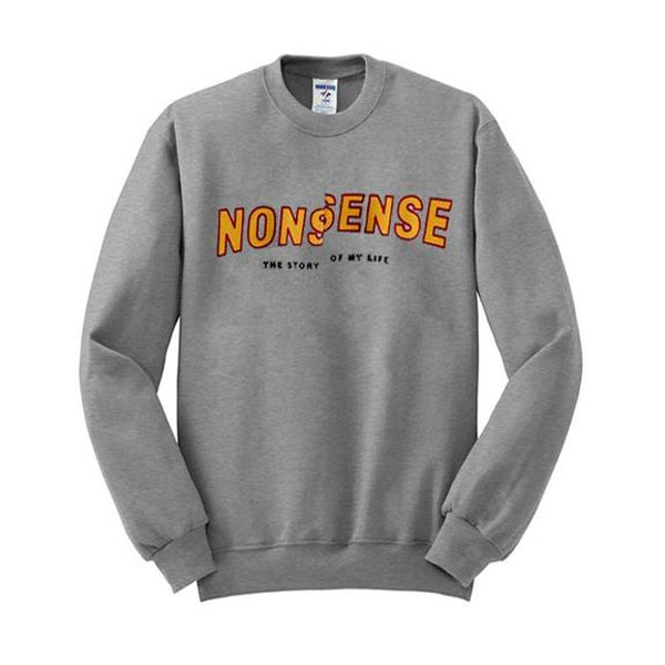 nonsense sweatshirt