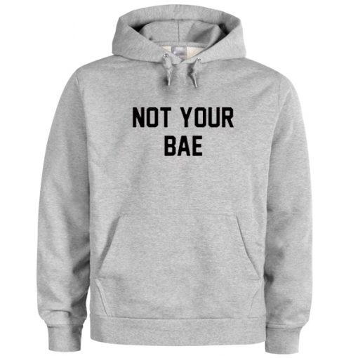 Not Your Bae Sweatshirt