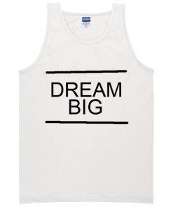 dream big Tanktop
