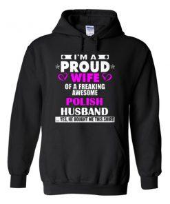 i'm a proud wife a freaking awesome polish husband hoodie