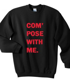 Compose With Me Sweatshirt