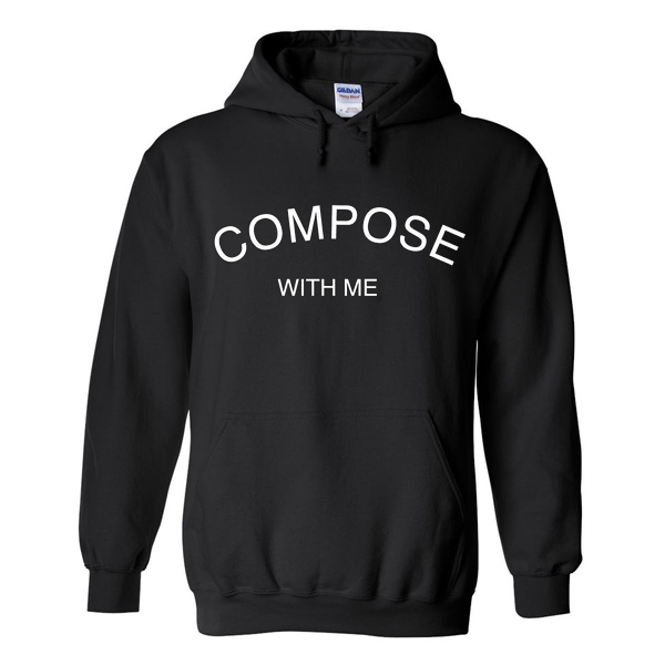 compose with me hoodie