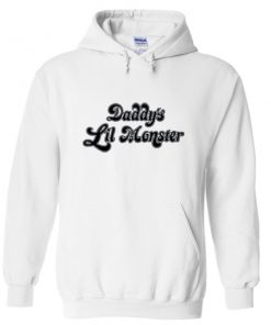 daddys lil monster hoodie