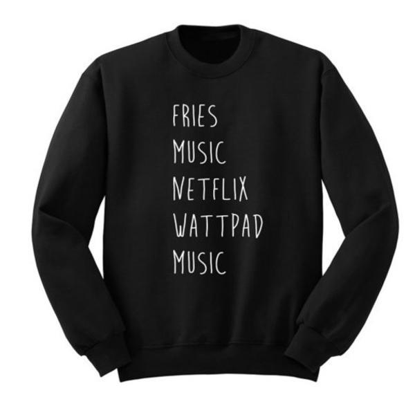 fries music netflix wattpad music sweatshirt