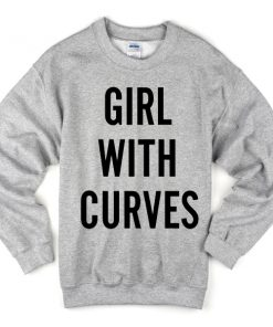 girl with curves sweatshirt