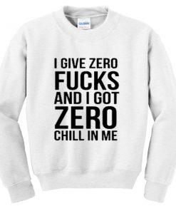 i give zero fuck sweatshirt