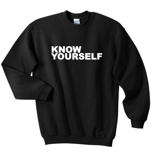 know yourself sweatshirt