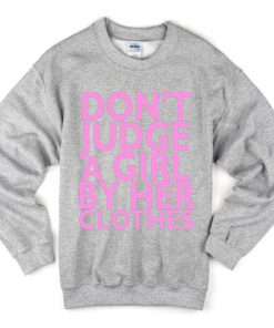 Dont Judge A Girl Sweatshirt
