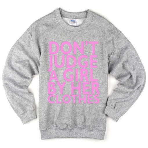 Dont Judge A Girl Sweatshirt