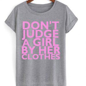 Dont Judge A Girl T-shirt