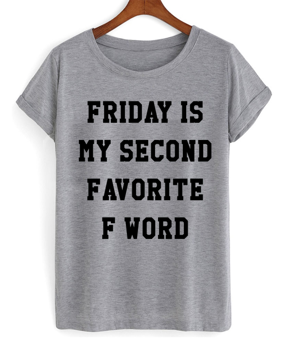 Friday Second Favorite F Word T-shirt