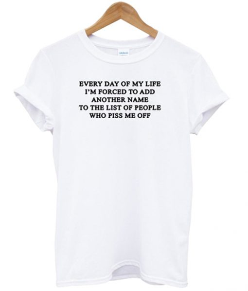 everyday of my life t-shirt