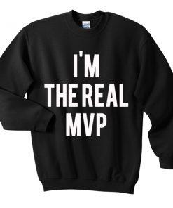 im the real mvp sweatshirt