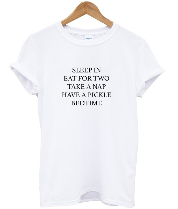 sleep in eat for two quote t shirt