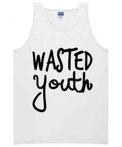 wasted youth tanktop