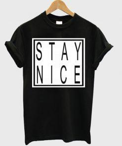 Stay Nice T-shirt