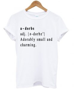 The Definition Of Adorbs T Shirt