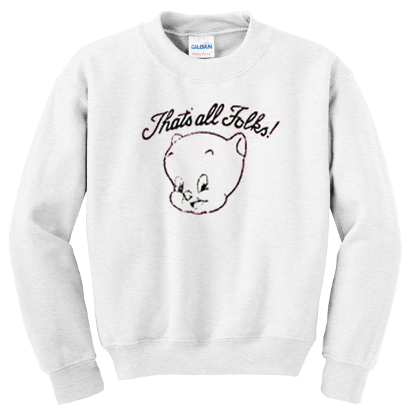 that's all folks pig sweatshirt