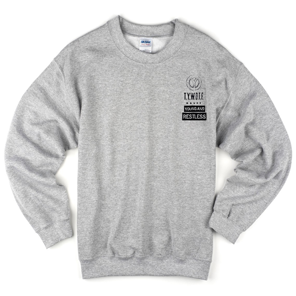 T.Y.W.D.T.F young and Restless jacob sartorius Sweatshirt