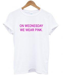 On Wednesday We Wear Pink Tshirt