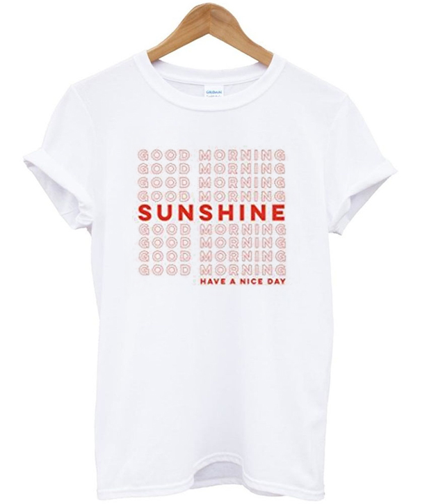 Good Morning Sunshine Tee : Good morning sunshine tshirt
