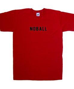 no ball tshirt