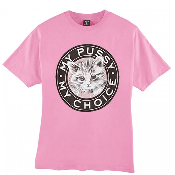 OUR PUSSY OUR CHOICE Cotton LADIES T-Shirt