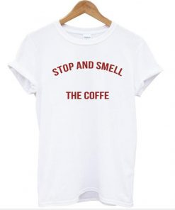 stop and smell shirt