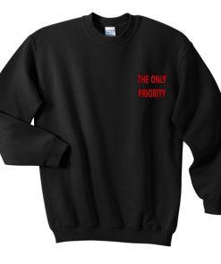 the only priority sweatshirt