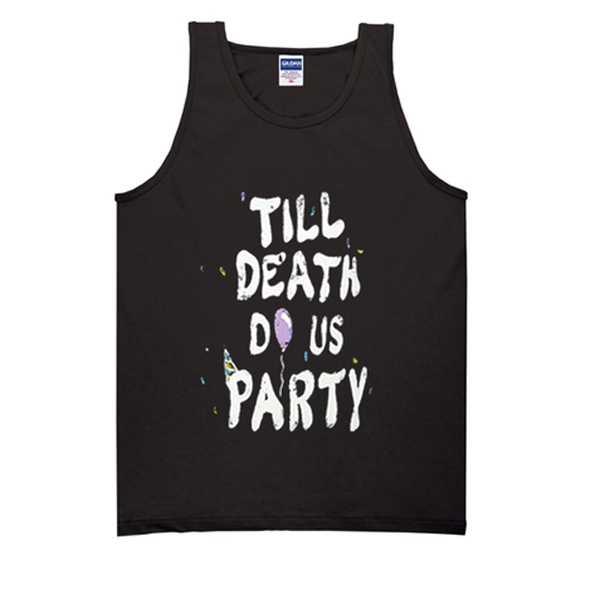 till death do us party tanktop