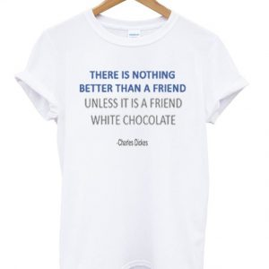 there is nothing better than a friend t-shirt