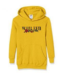 well fed hoodie