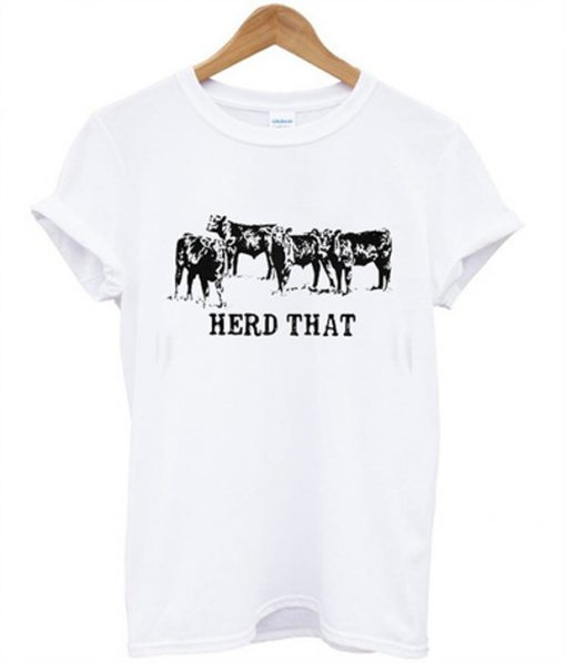 herd that t-shirt