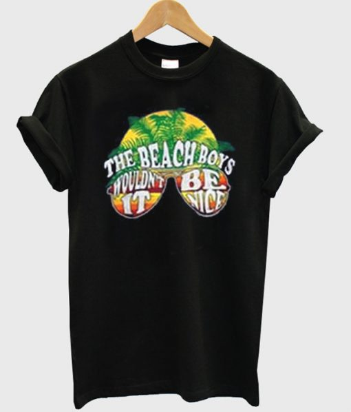 the beach boys wouldn't it be nice t-shirt