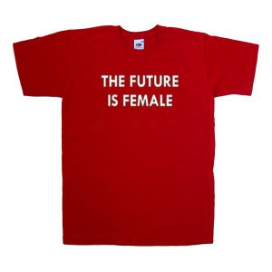 the future is female red tshirt