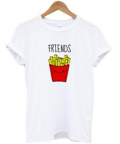 friends fries t-shirt