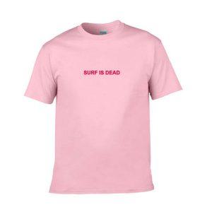 surf is dead tshirt