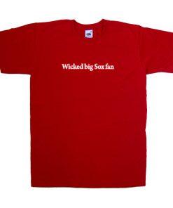 wicked big sox fan tshirt