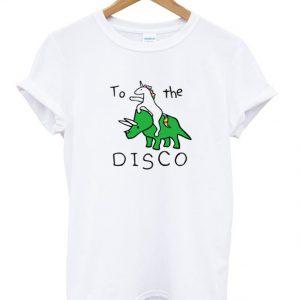 unicorn dinosaur to the disco t-shirt