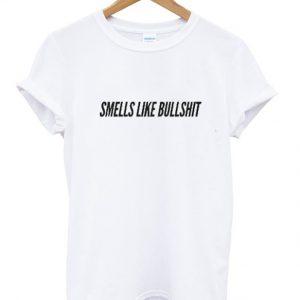 smells like bullshit t-shirt