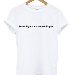 trans rights are humamn rights t-shirt