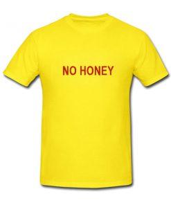 no honey tshirt