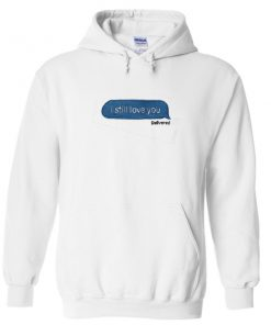i still love you delivered message hoodie