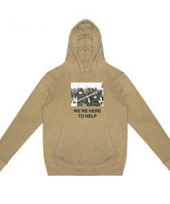 where here to help hoodie
