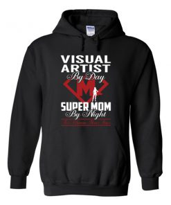 visual artist by day super mom by night hoodie