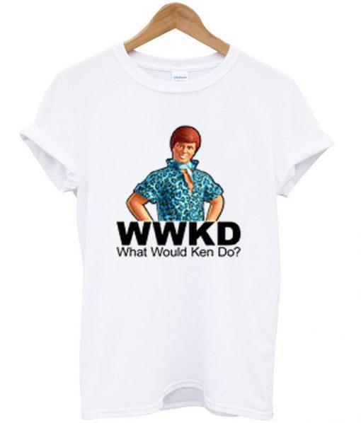 what would ken do t-shirt