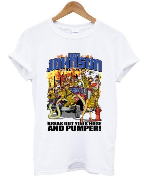 big johnson fire dept t-shirt