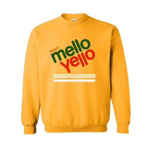 enjoy mello yello sweatshirt