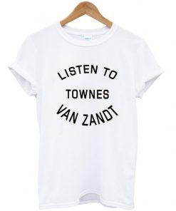 listen to townes van zandt t-shirt