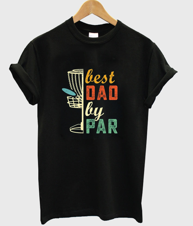 best dad by par t-shirt